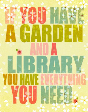 library quote garden everything colorful bright flowers