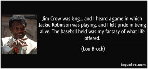... pride in being alive. The baseball held was my fantasy of what life