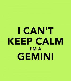 ... Gemini Quotes, Calm I M, True Gemini, Keep Calm Quotes, Quotes On