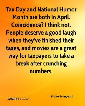 ... taxes, and movies are a great way for taxpayers to take a break after