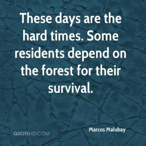 ... hard times. Some residents depend on the forest for their survival