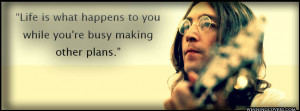 John Lennon Life happens while making other plans Life quote timeline ...