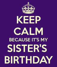 Happy birthday quotes for sister and Sayings