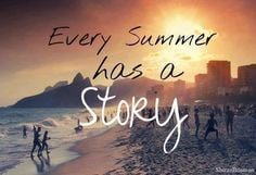 Every summer has a story quotes quote words word sayings saying quotes ...