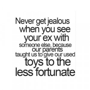 Get Jealous When You See Your Ex With Someone Else Because Our Parents ...