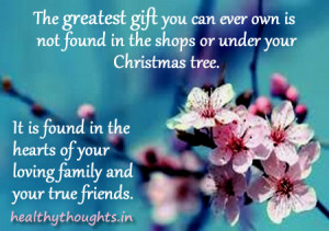 ... quotes-greatest gift is found in the hearts of your friends and family