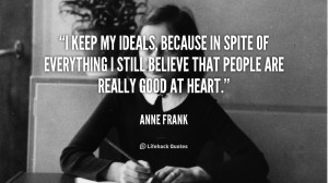 File Name : quote-Anne-Frank-i-keep-my-ideals-because-in-spite-88926 ...