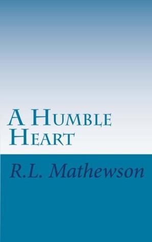 Recensione: A Humble Heart di R.L. Mathewson
