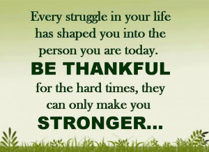 be thankful stronger life quotes