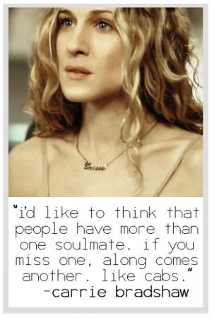 carrie bradshaw, on life and soulmates
