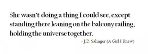 girl, holding the universe together, quote, salinger, text