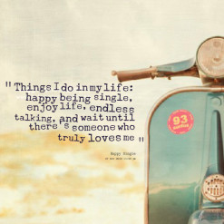 of quotes Things I do in my life: happy being single, enjoy life ...
