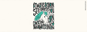 Always Be Yourself Unless You Can Be a Unicorn Typography Picture