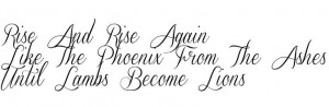 rise from ashes quote | Rise And Rise Again Like The Phoenix From The ...
