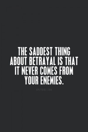 Betrayal. #enemies #liars #truth #quotes #relationships #friendships # ...