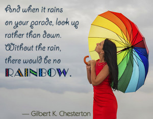 ... rainbow. Seek to be kind, and you'll find the rainbow follows you