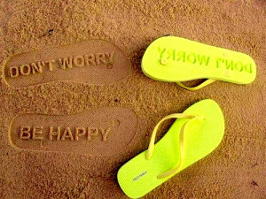 "Don't Worry Be Happy "" ~ Summer Quote"