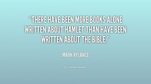 There have been more books alone written about Hamlet than have been ...
