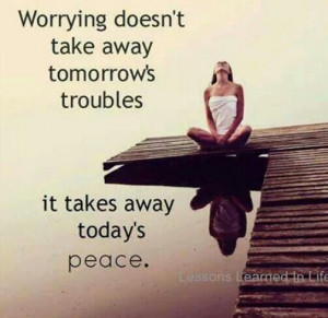 quote for a worry wart like me.