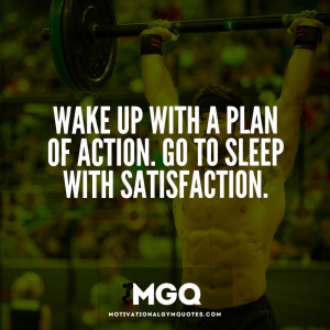 Wake up with a plan of action…