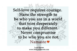 Self-love is Courage To Be Who You Are.