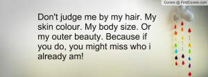 dont_judge_me_by_my-75534.jpg