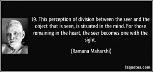 19. This perception of division between the seer and the object that ...