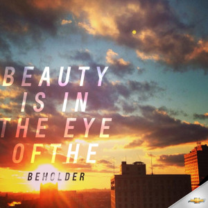 Beauty is in the eye of the beholder. #Quotes #NoviStars -Sila Clops