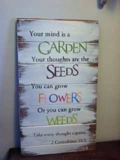 Your mind is a garden your thoughts are the seeds by OttCreatives