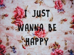 just wanna be happy life quotes quotes quote happy life happiness ...