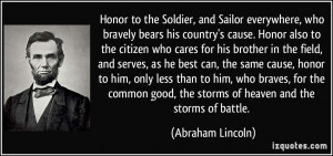 Honor to the Soldier, and Sailor everywhere, who bravely bears his ...