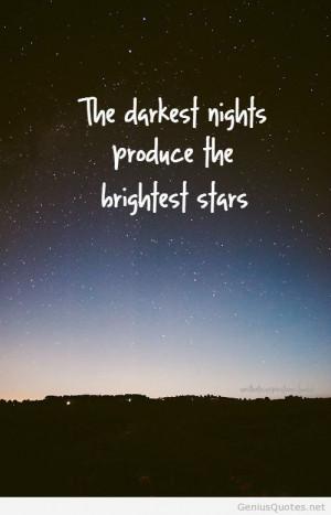 Dark night brightest stars quote
