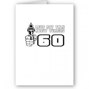 Funny, Turning 60 Birthday design. All of our images are available