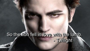 Twilight, quotes, sayings, lamb, lion, love, movie quote