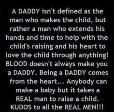 This quote is meant for deadbeat fathers who financially and are ...