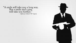 ... smile and a gun will take you further. - Alphonse Gabriel