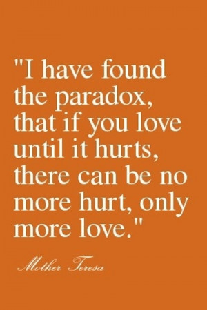 more love paradox Mother Teresa Picture Quote