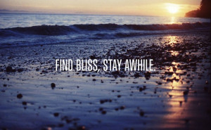 Find Bliss (hint: it's near the ocean)