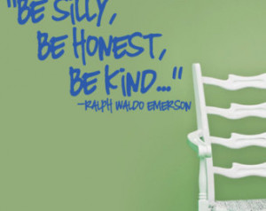 Be silly, be honest, be kind... q uote by Ralph Waldo Emerson VINYL ...