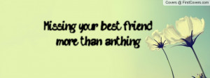 Quotes About Missing Your Best Friend