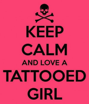 Home » Quotes tattoo » Keep calm and love a tattooed girl