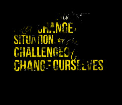 When we are no longer able to *change a *situation, we are *challenged ...