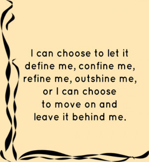 me, refine me, outshine me, or I can choose to move on and leave ...