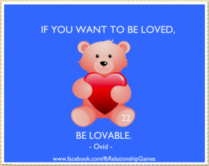 love quotes ovid if you want to be loved be lovable ovid send this