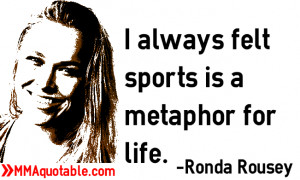always felt sports is a metaphor for life.
