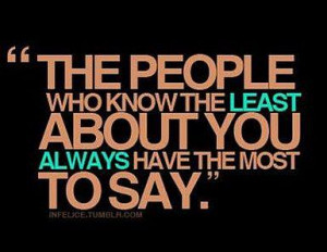 People who know the least about you Quote