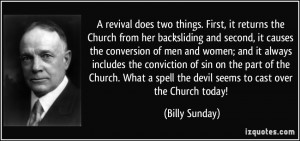 revival does two things. First, it returns the Church from her ...