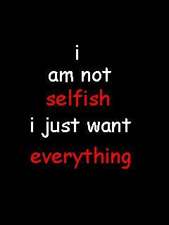 Selfish Quote Wallpaper 240x320 funny, quote, selfish,