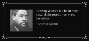 Growing a beard is a habit most natural, Scriptural, manly and ...
