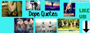 dOPE qUOTES Profile Facebook Covers